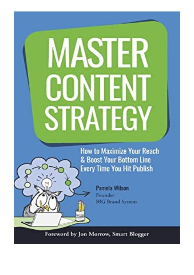 [PDF|BOOK|E-PUB|Mobi] ((Read_EPUB))^^@@ Master Content Strategy How to Maximize Your Reach and Boost Your Bottom Line Ever...
