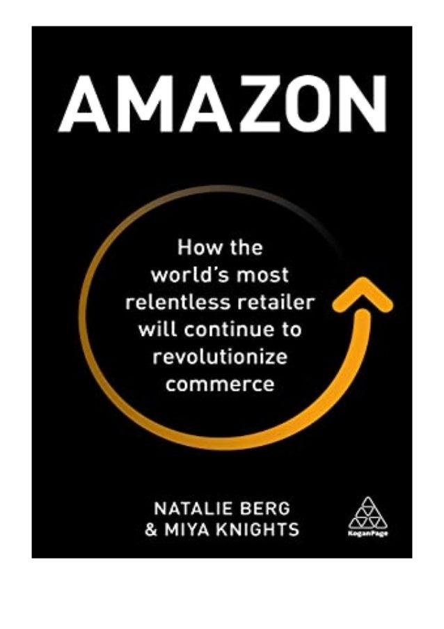 [PDF BOOK E-PUB Mobi] paperback_$ Amazon How the World's Most Relentless Retailer will Continue to Revolutionize Commerce ...