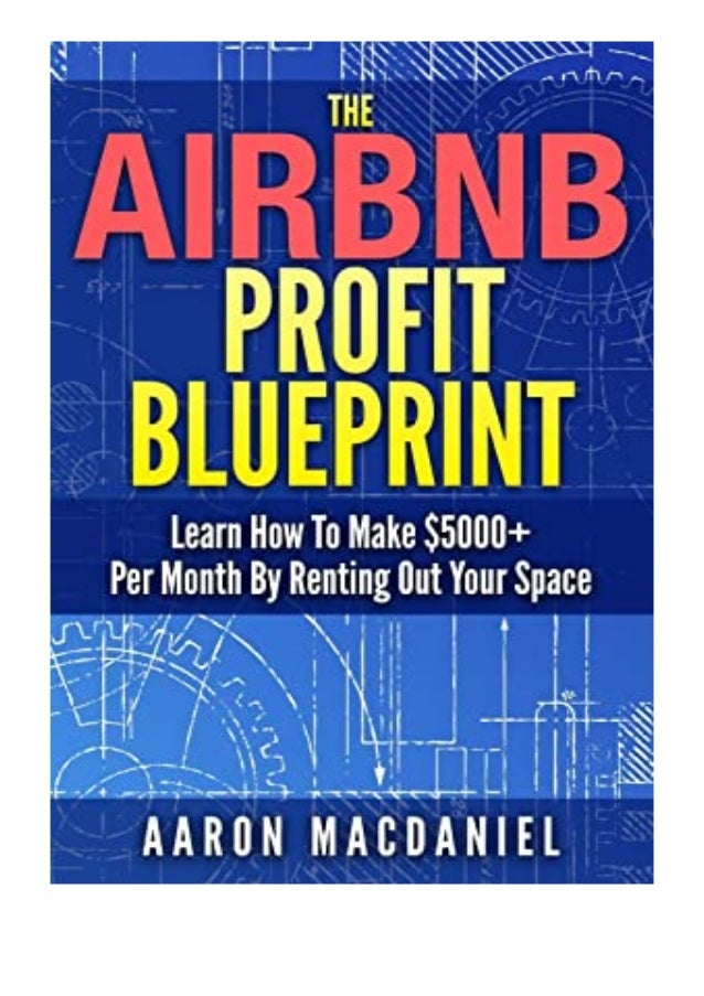 [PDF|BOOK|E-PUB|Mobi] ((Download))^^@@ The Airbnb Profit Blueprint Learn How I Made 5000+ a Month with Airbnb review DOWNL...