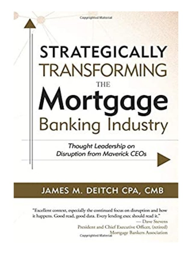 [PDF|BOOK|E-PUB|Mobi] paperback$@@ Strategically Transforming the Mortgage Banking Industry Thought Leadership on Disrupti...