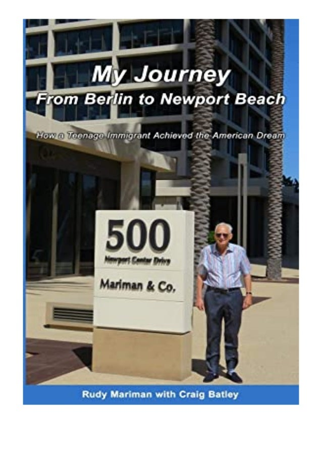 [PDF|BOOK|E-PUB|Mobi] hardcover$@@ My Journey from Berlin to Newport How a Teenage Immigrant Achieved the American Dream r...
