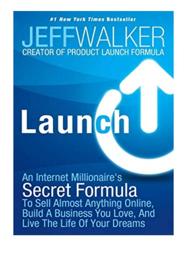 [PDF|BOOK|E-PUB|Mobi] ^^P.D.F_EPUB^^@@ Launch An Internet Millionaire039s Secret Formula To Sell Almost Anything Online, B...