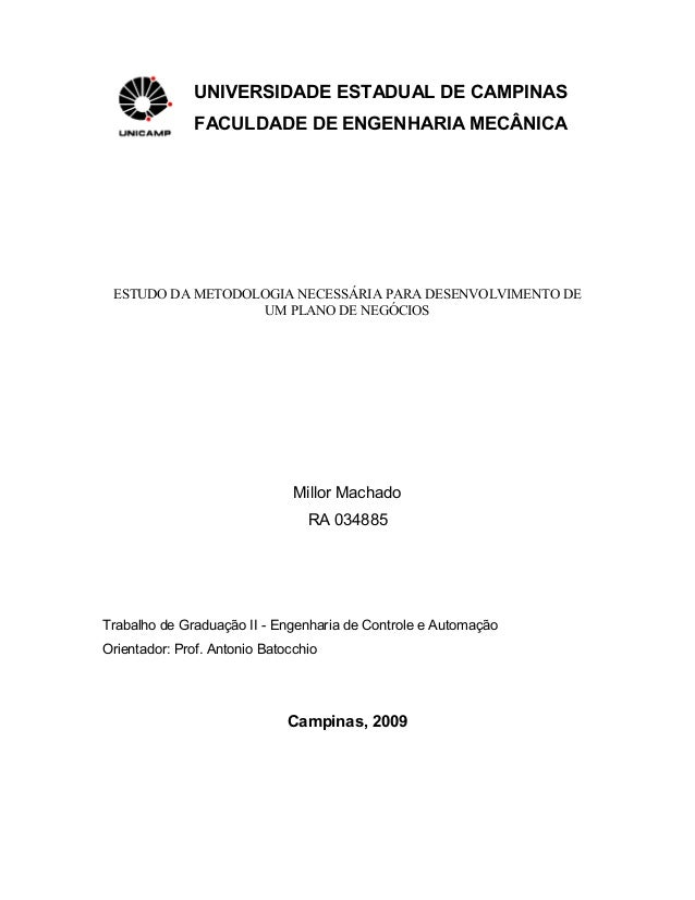 UNIVERSIDADE ESTADUAL DE CAMPINAS  FACULDADE DE ENGENHARIA MECÂNICA  ESTUDO DA METODOLOGIA NECESSÁRIA PARA DESENVOLVIMENTO...