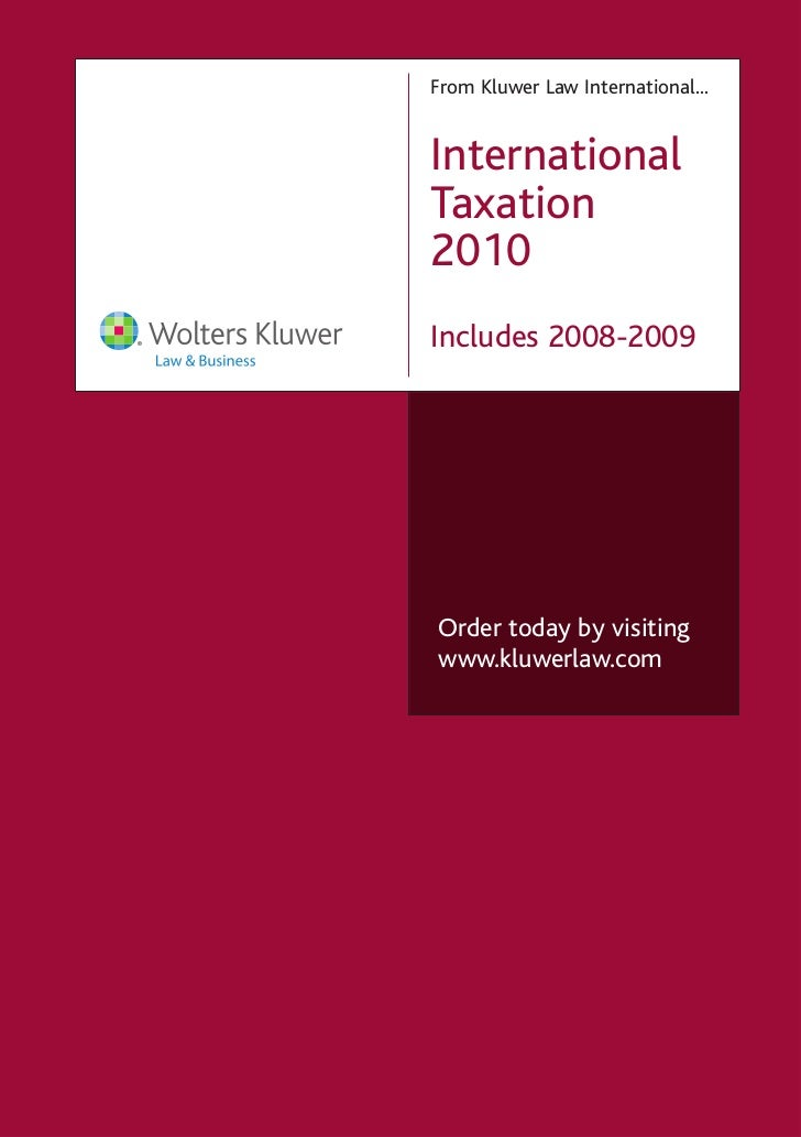 From Kluwer Law International...InternationalTaxation2010Includes 2008-2009Order today by visitingwww.kluwerlaw.com