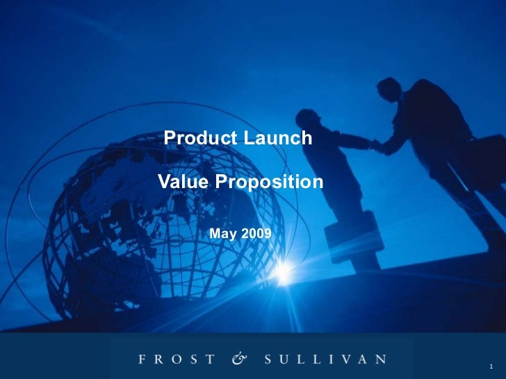 Product Launch  Value Proposition May 2009