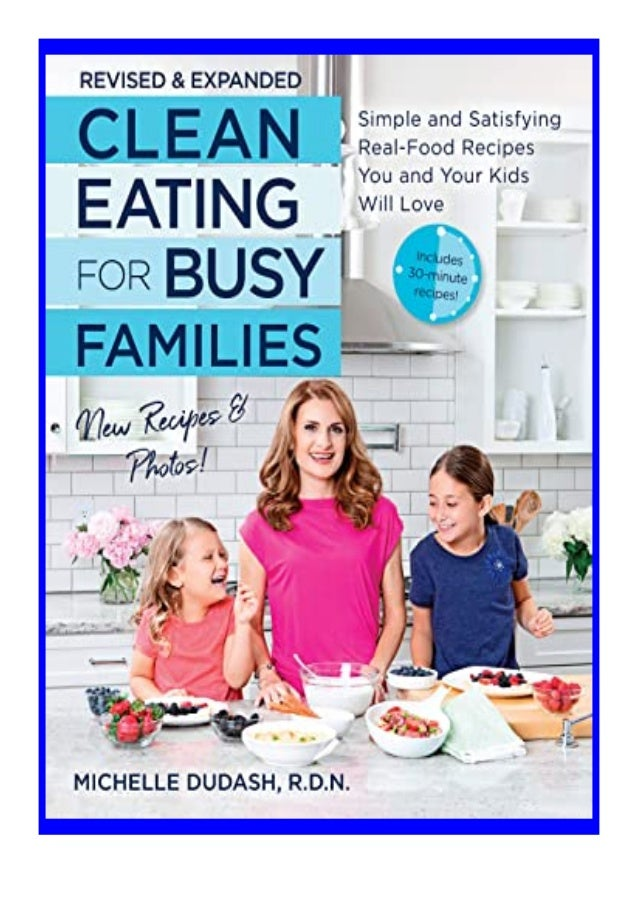 [PDF BOOK E-PUB Mobi] [download]_p.d.f))^@@ Clean Eating for. Busy Families, revised and expanded Simple and Satisfying Re...