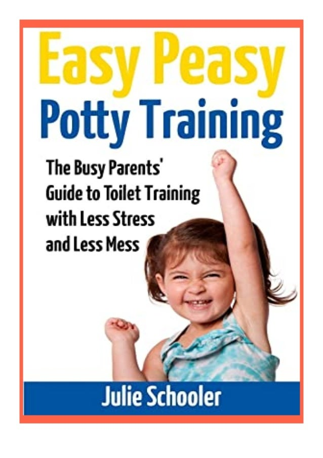 [PDF BOOK E-PUB Mobi] ebook_$ Easy Peasy Potty Training The Busy Parents39 Guide to Toilet Training with Less Stress and L...