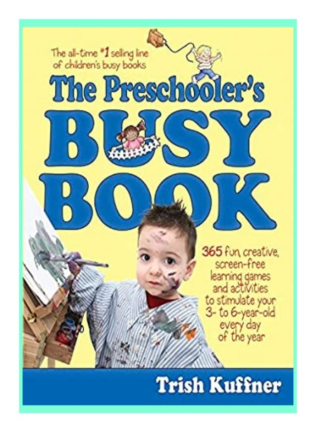 [PDF|BOOK|E-PUB|Mobi] ^^Download_[Epub]^^@@ Preschooler39s Busy review 365 Creative Games amp Activities To Occupy 3-6 Yea...
