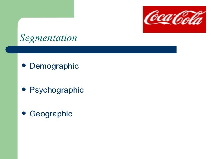 fanta segmentation Soft drink consumption has a market share of 468% within the non-alcoholic drink industry, illustrated in table 1 datamonitor fanta, barq's, and.