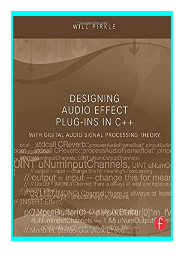 [PDF|BOOK|E-PUB|Mobi] epub_$ Designing Audio Effect Plug-Ins in C++ With Digital Audio Signal Processing Theory review DOW...