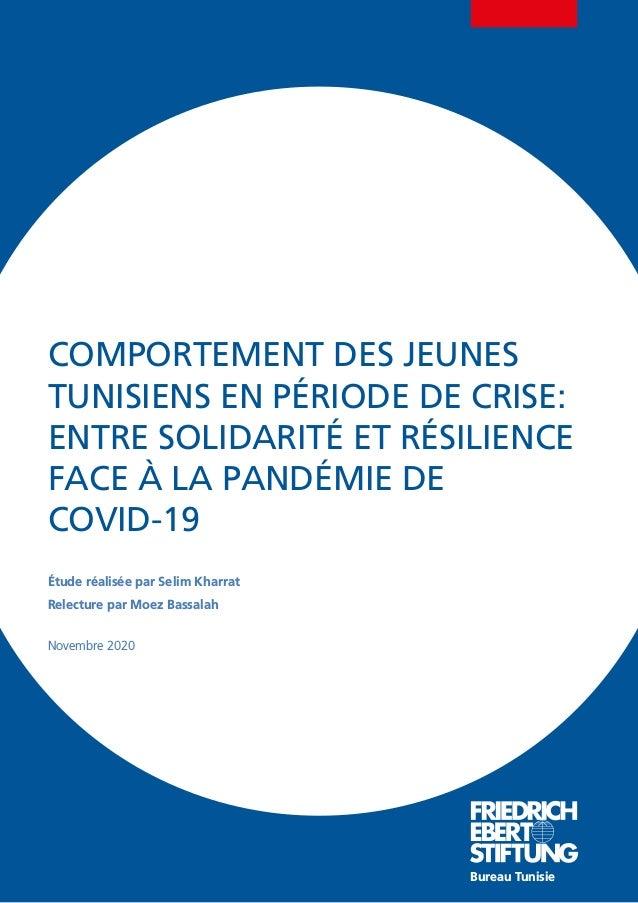 COMPORTEMENT DES JEUNES TUNISIENS EN PÉRIODE DE CRISE: ENTRE SOLIDARITÉ ET RÉSILIENCE FACE À LA PANDÉMIE DE COVID-19 Étude...