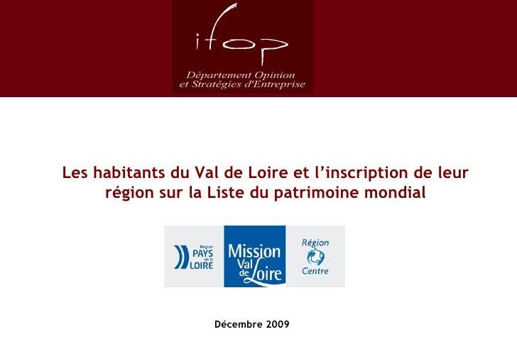 Les habitants du Val de Loire et l'inscription de leur région sur la Liste du patrimoine mondial Décembre 2009