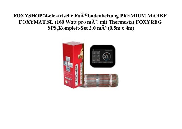 FOXYSHOP24-elektrische Fußbodenheizung PREMIUM MARKE FOXYMAT.SL (160 Watt pro m²) mit Thermostat FOXYREG SPS,Komplett-Se...