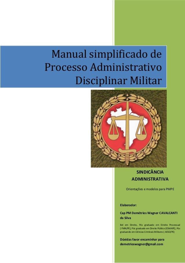 2013 SINDICÂNCIA ADMINISTRATIVA Orientações e modelos para PMPE Elaborador: Cap PM Demétrios Wagner CAVALCANTI da Silva Be...