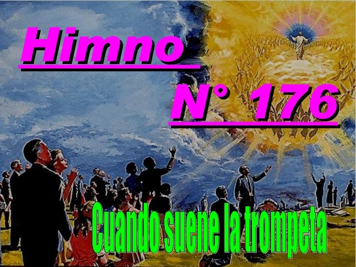 Himno  N° 176 Cuando suene la trompeta