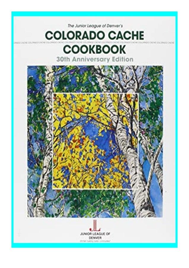 [PDF|BOOK|E-PUB|Mobi] Read_EPUB Colorado Cache Cookbook 30th Anniversary Edition review DOWNLOAD EBOOK PDF KINDLE [full bo...