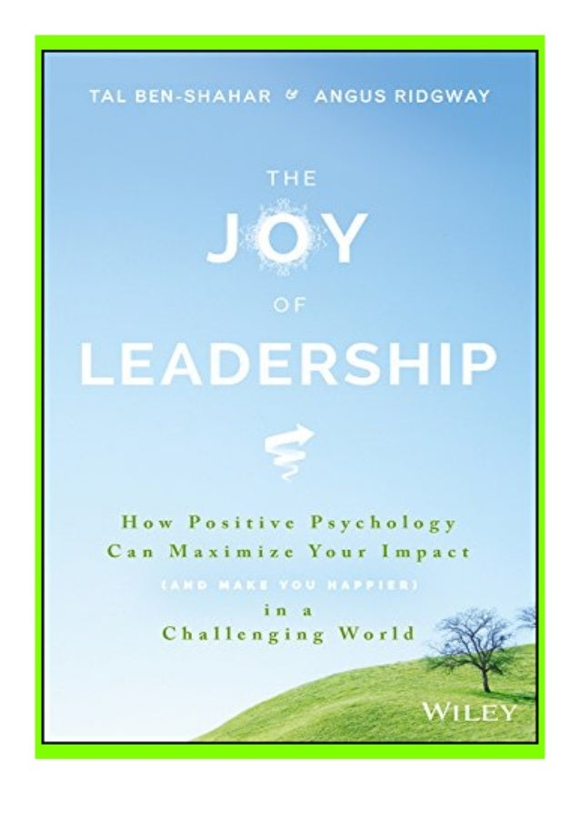 [PDF|BOOK|E-PUB|Mobi] ((Read_EPUB))^^@@ The Joy of Leadership How Positive Psychology Can Maximize Your Impact and Make Yo...