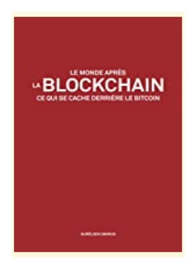 [PDF|BOOK|E-PUB|Mobi] Read_EPUB Le monde apr�s la Blockchain Ce qui se cache derri�re le Bitcoin (French Edition) review D...