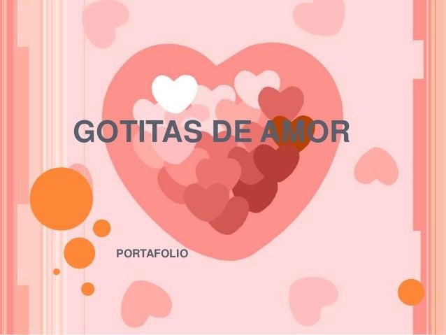 GOTITAS DE AMOR PORTAFOLIO