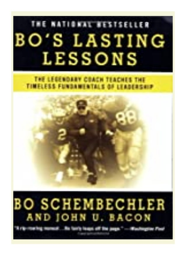 [PDF|BOOK|E-PUB|Mobi] Read_EPUB Bo's Lasting Lessons The Legendary Coach Teaches the Timeless Fundamentals of Leadership r...