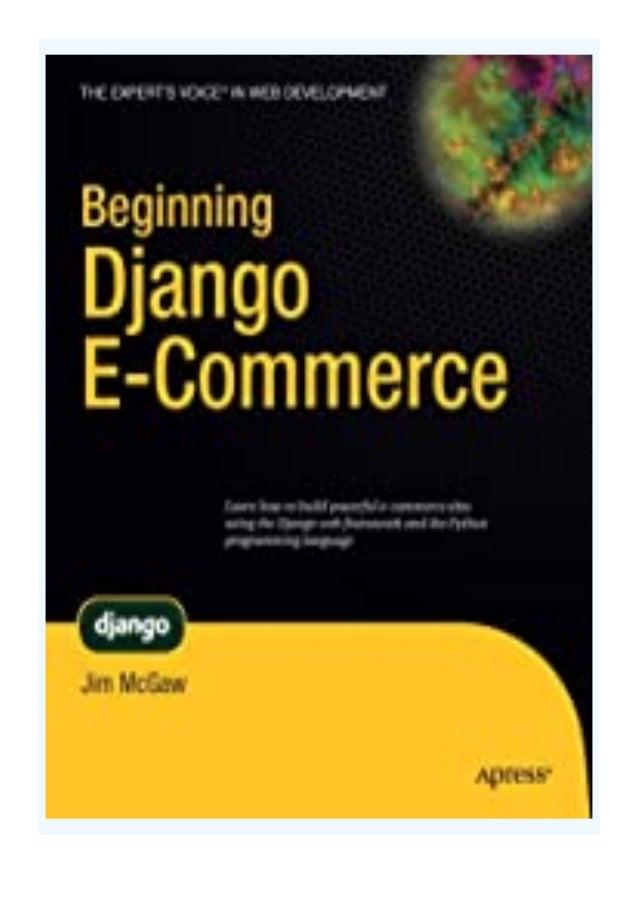 [PDF BOOK E-PUB Mobi] $REad_E-book$@@ Beginning Django E Commerce (Expert's Voice in Web Development) review DOWNLOAD EBOO...