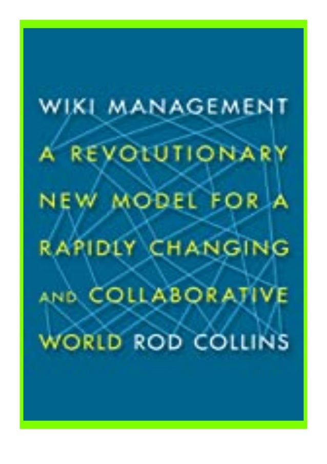 [PDF|BOOK|E-PUB|Mobi] ^^P.D.F_EPUB^^@@ Wiki Management A Revolutionary New Model for. a Rapidly Changing and Collaborative...