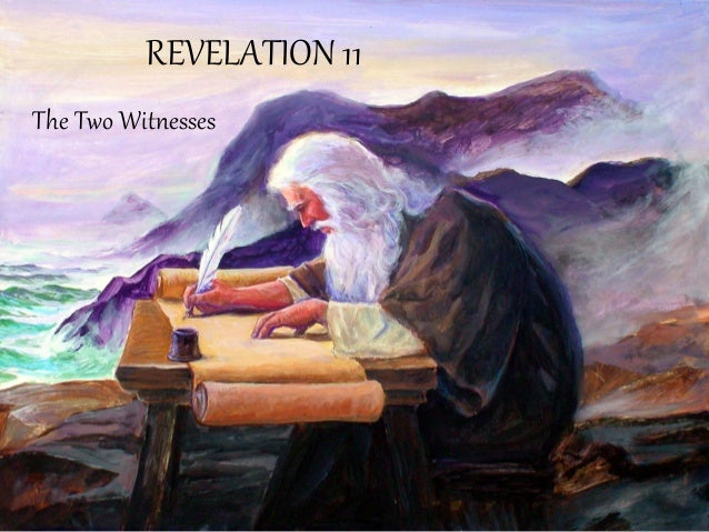 REVELATION 11  The Two Witnesses