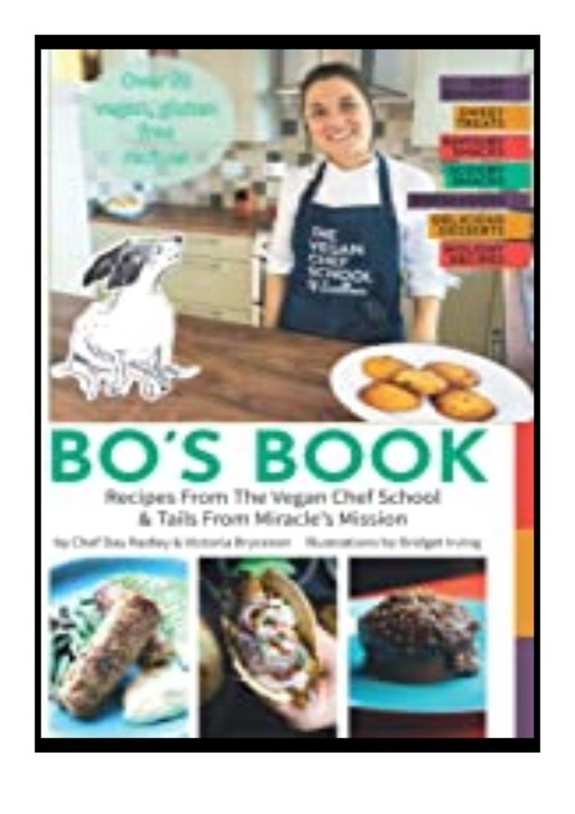 [PDF|BOOK|E-PUB|Mobi] download_[p.d.f] Bo's Book Recipes from The Vegan Chef School Tails from Miracle's Mission review DO...