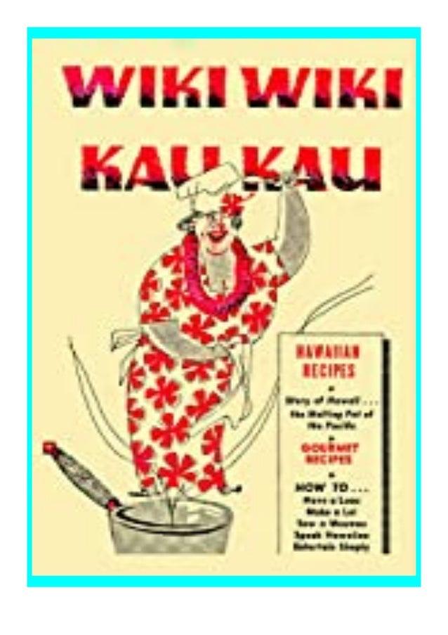 [PDF|BOOK|E-PUB|Mobi] P.D.F_book Wiki Wiki Kau Kau Hawaiian Cooking in the Home Kitchen, the Aloha Taste review DOWNLOAD E...