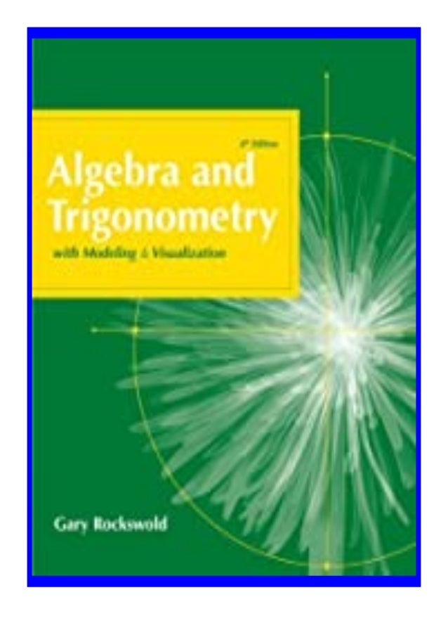 [PDF|BOOK|E-PUB|Mobi] ebook$@@ Algebra and Trigonometry with Modeling and Visualization (4th Edition) review DOWNLOAD EBOO...