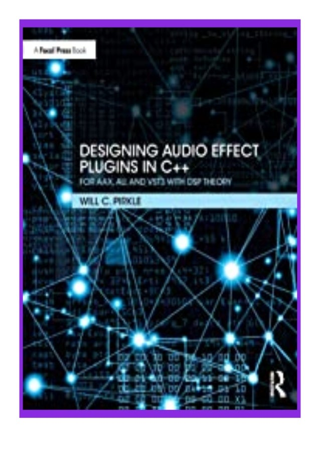 [PDF|BOOK|E-PUB|Mobi] textbook$@@ Designing Audio Effect Plugins in C++ for. AAX, AU, and VST3 with DSP Theory review DOWN...