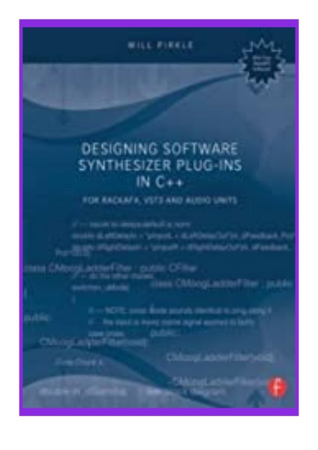 [PDF|BOOK|E-PUB|Mobi] textbook_$ Designing Software Synthesizer Plug-Ins in C++ for. RackAFX, VST3, and Audio Units review...