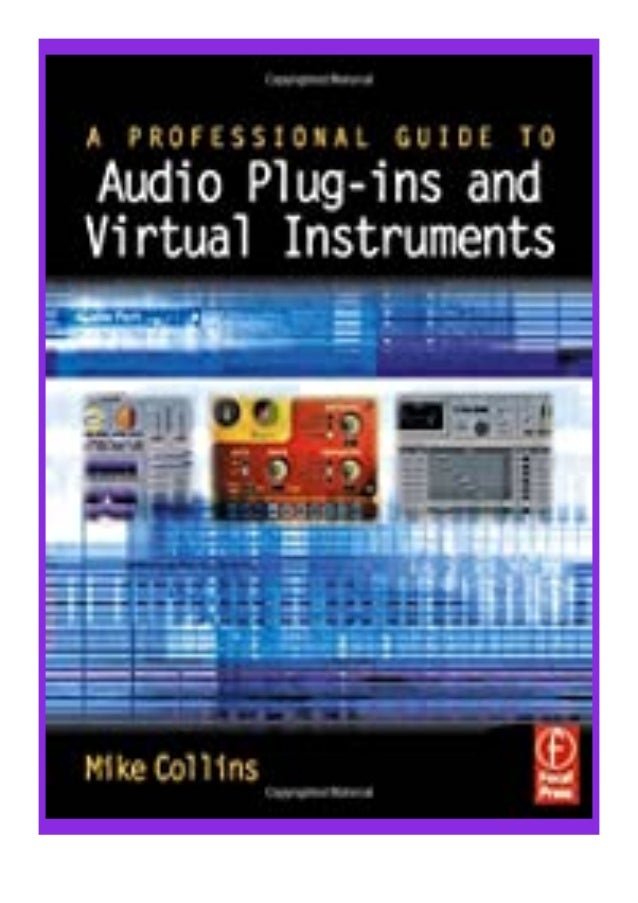 [PDF|BOOK|E-PUB|Mobi] ((Download))^^@@ A Professional Guide to Audio Plug-ins and Virtual Instruments review DOWNLOAD EBOO...