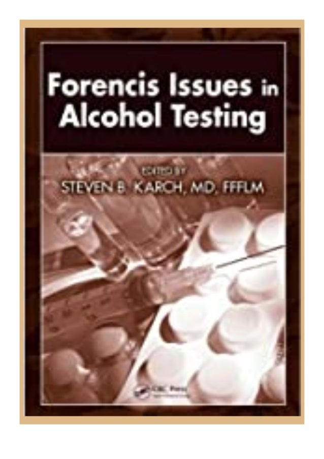 [PDF|BOOK|E-PUB|Mobi] ^^P.D.F_EPUB^^@@ Forensic Issues in Alcohol Testing review DOWNLOAD EBOOK PDF KINDLE [full book] Des...
