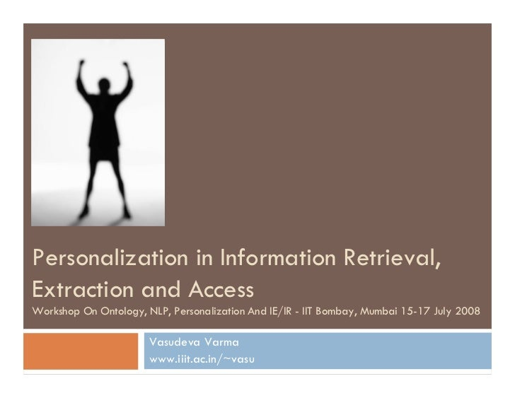 Personalization in Information Retrieval, Extraction and Access Workshop On Ontology, NLP, Personalization And IE/IR - IIT...