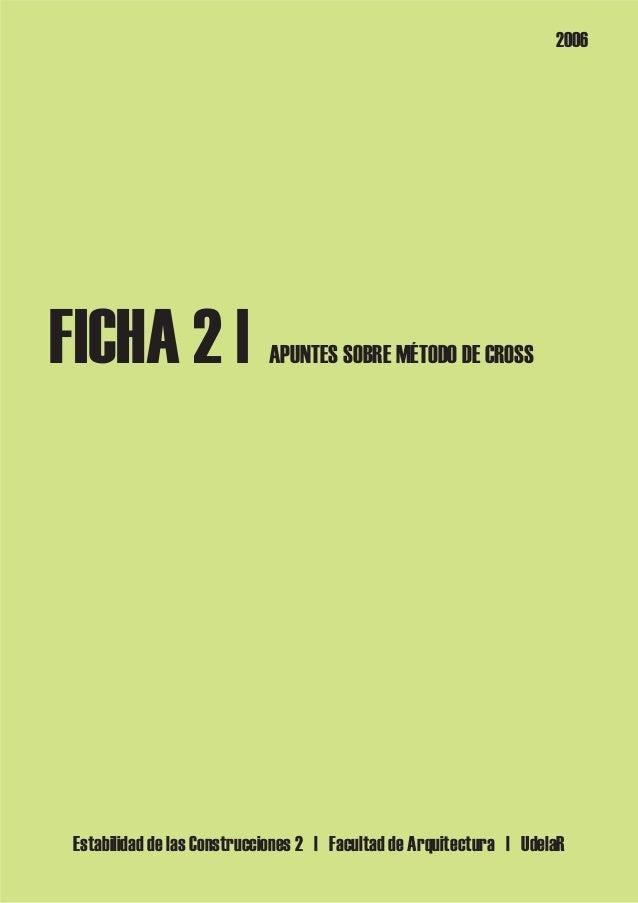 FICHA 2 | APUNTES SOBRE MÉTODO DE CROSS  2006  Estabilidad de las Construcciones 2 | Facultad de Arquitectura | UdelaR