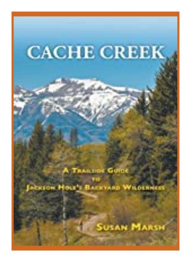 [PDF|BOOK|E-PUB|Mobi] ((P.D.F))^^@@ Cache Creek A Trailguide to Jackson Hole's Backyard Wilderness review DOWNLOAD EBOOK P...