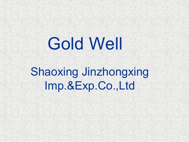 Gold Well Shaoxing Jinzhongxing Imp.&Exp.Co.,Ltd