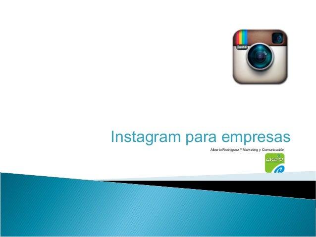Instagram para empresas Alberto Rodríguez // Marketing y Comunicación