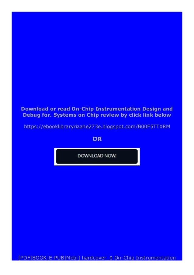 Design and Debug for. Systems on Chip review DOWNLOAD EBOOK PDF KINDLE [full book] On-Chip Instrumentation Design and Debu...