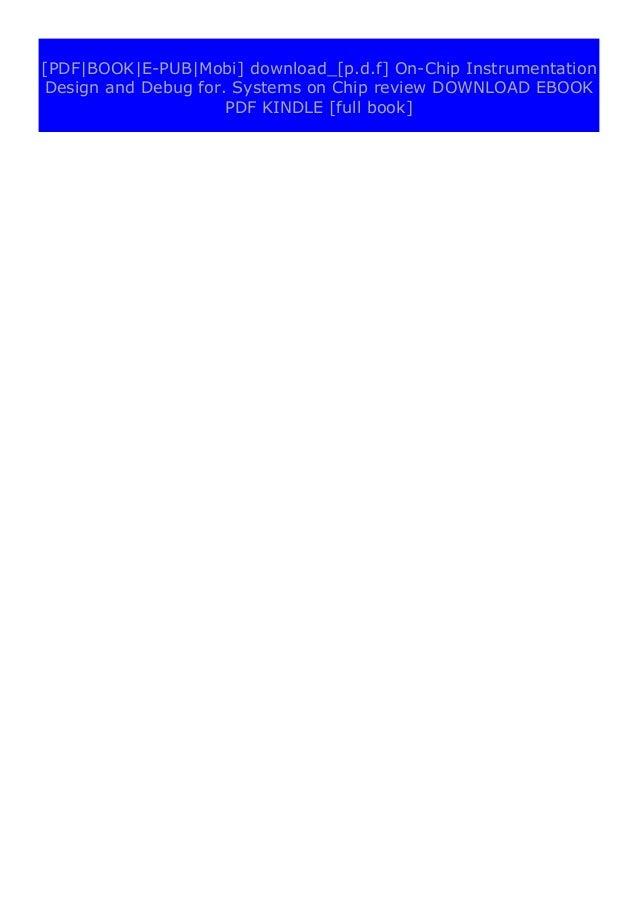 [PDF BOOK E-PUB Mobi] pdf_$ On-Chip Instrumentation Design and Debug for. Systems on Chip review DOWNLOAD EBOOK PDF KINDLE...