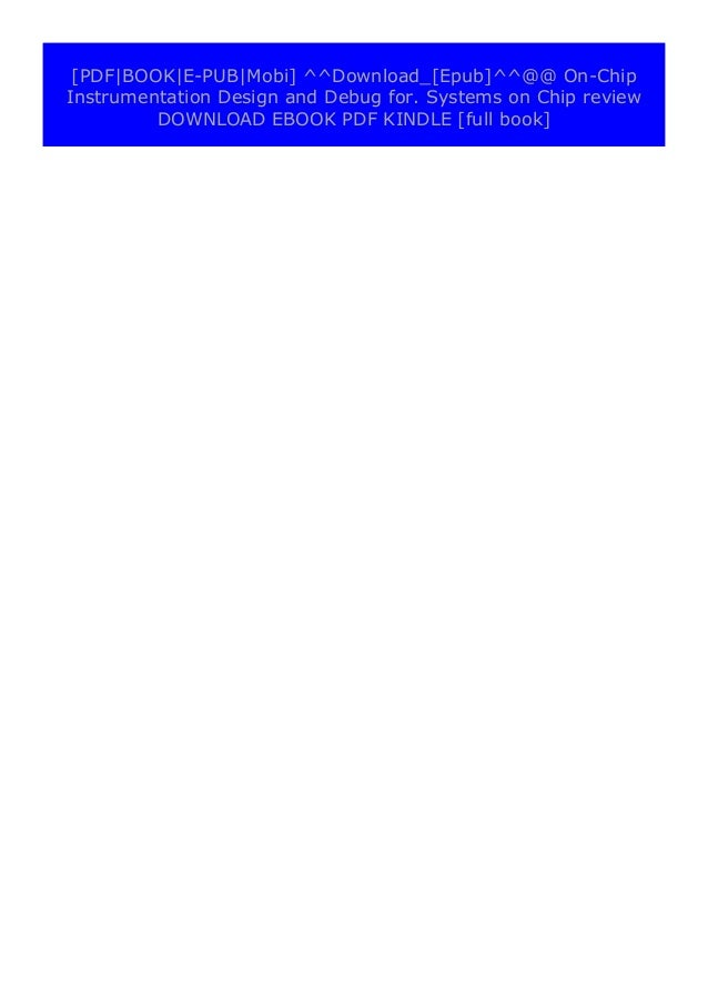 [PDF BOOK E-PUB Mobi] P.D.F_EPUB On-Chip Instrumentation Design and Debug for. Systems on Chip review DOWNLOAD EBOOK PDF K...