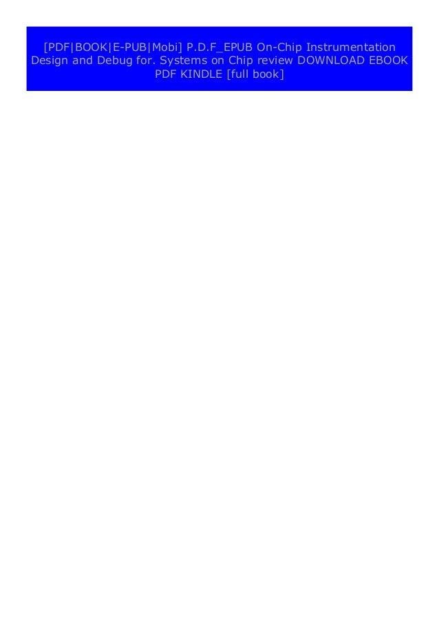 [PDF BOOK E-PUB Mobi] paperback$@@ On-Chip Instrumentation Design and Debug for. Systems on Chip review DOWNLOAD EBOOK PDF...