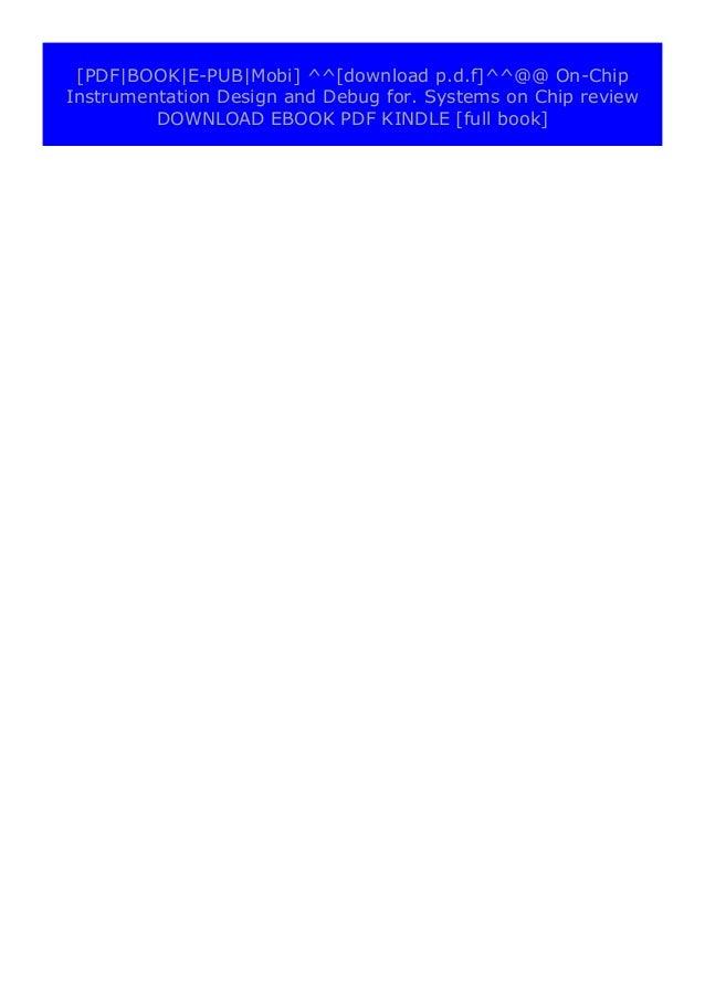 [PDF BOOK E-PUB Mobi] paperback_$ On-Chip Instrumentation Design and Debug for. Systems on Chip review DOWNLOAD EBOOK PDF ...