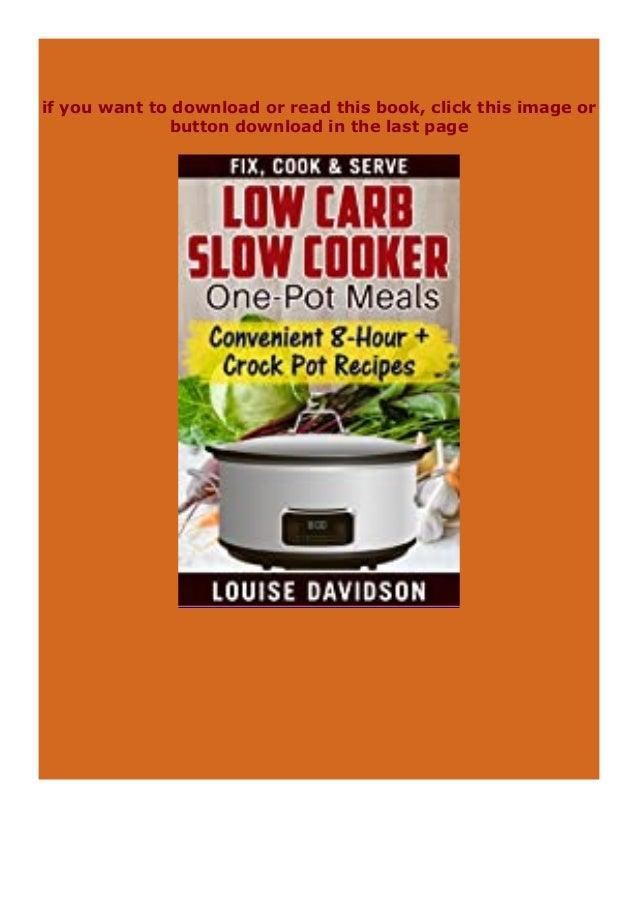 Free Pdf Online Low Carb Slow Cooker One Pot Meals Convenient 8 Hour