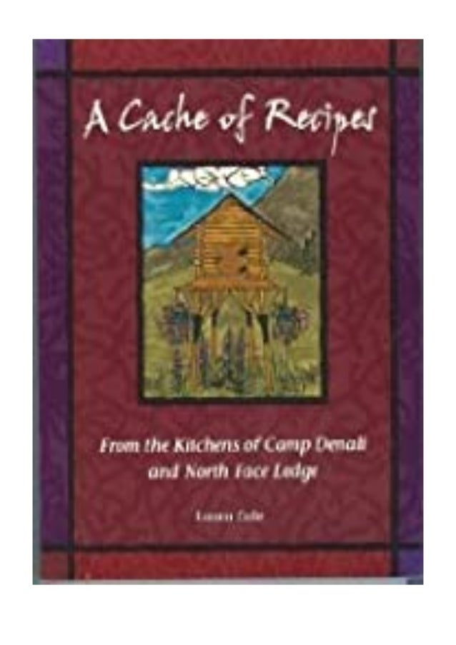 [PDF|BOOK|E-PUB|Mobi] Read_EPUB Cache of Recipes From the Kitchens of Camp Denali review DOWNLOAD EBOOK PDF KINDLE [full b...