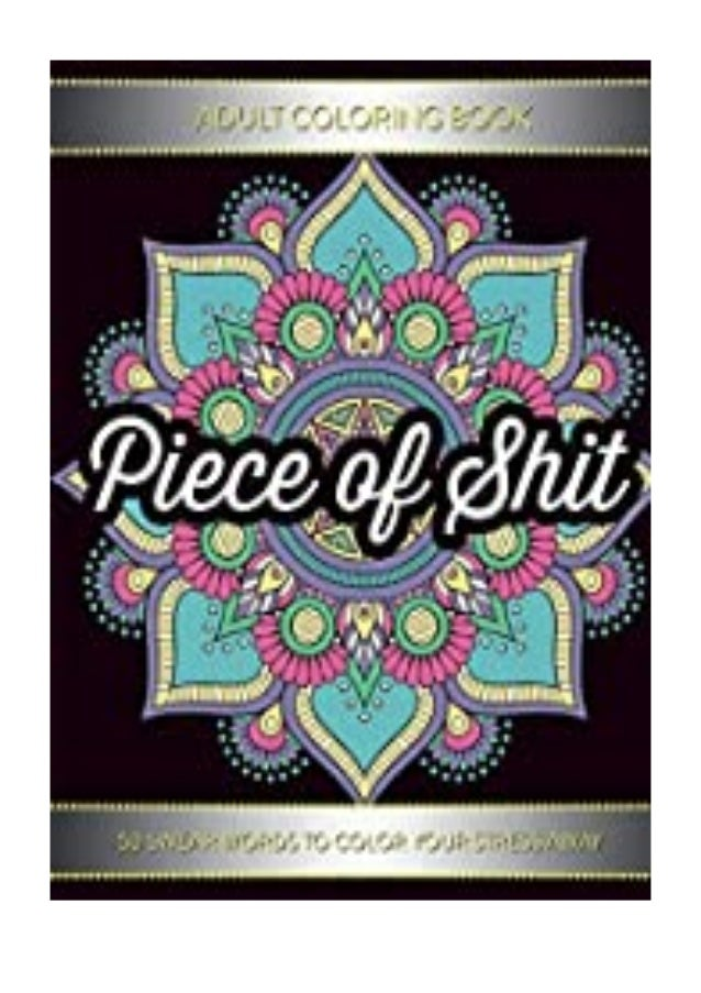 Read Online_ Adult Coloring Book Piece Of Shit 50 Swear Word Coloring…
