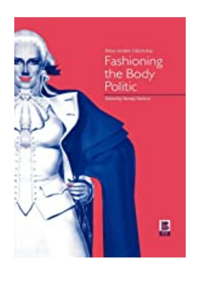 [PDF|BOOK|E-PUB|Mobi] ^^[download p.d.f]^^@@ Fashioning the Body Politic Dress, Gender, Citizenship review DOWNLOAD EBOOK ...