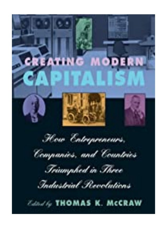[PDF|BOOK|E-PUB|Mobi] kindle$@@ Creating Modern Capitalism How Entrepreneurs, Companies, and Countries Triumphed in Three ...