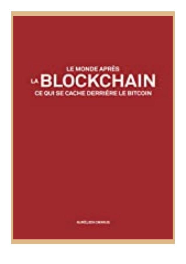 [PDF|BOOK|E-PUB|Mobi] [download]_p.d.f$@@ Le monde après la Blockchain Ce qui se cache derrière le Bitcoin (French Edition...